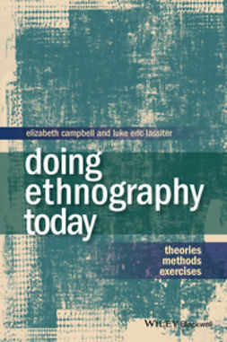 Campbell, Elizabeth - Doing Ethnography Today: Theories, Methods, Exercises, ebook