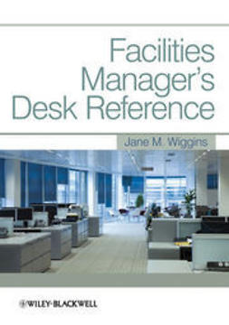 Wiggins, Jane M. - Facilities Manager's Desk Reference, ebook
