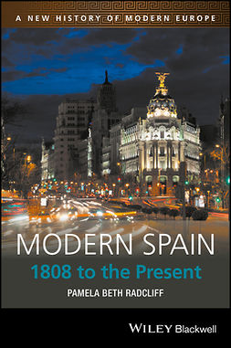 Radcliff, Pamela Beth - Modern Spain: 1808 to the Present, ebook