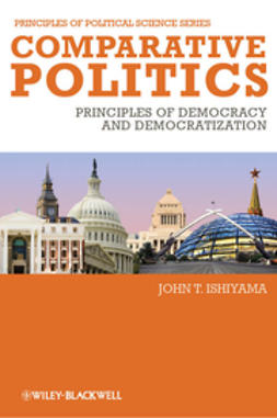 Ishiyama, John T. - Comparative Politics: Principles of Democracy and Democratization, e-bok