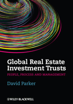 Parker, David - Global Real Estate Investment Trusts: People, Process and Management, e-kirja