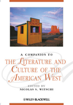 Witschi, Nicolas S. - A Companion to the Literature and Culture of the  American West, e-bok