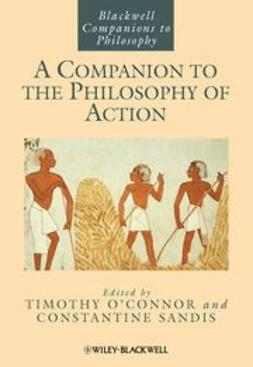 O?Connor, Timothy - A Companion to the Philosophy of Action, ebook