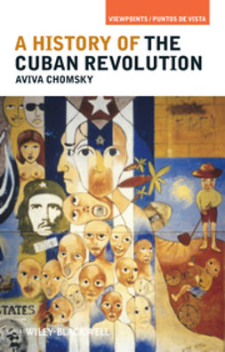 Chomsky, Aviva - A History of the Cuban Revolution, ebook