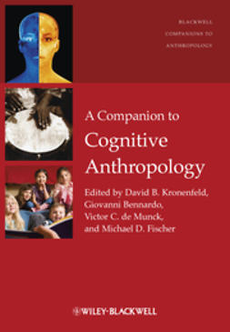 Kronenfeld, David B. - A Companion to Cognitive Anthropology, ebook