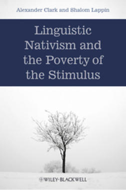 Clark, Alexander - Linguistic Nativism and the Poverty of the Stimulus, ebook