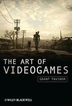 Tavinor, Grant - The Art of Videogames, ebook