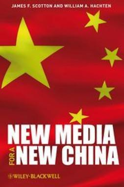 Scotton, James F. - New Media for a New China, e-bok