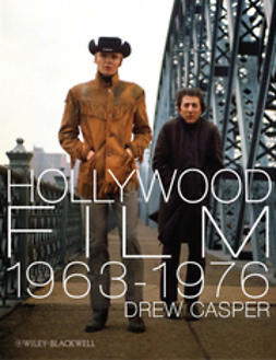 Casper, Drew - Hollywood Film 1963-1976: Years of Revolution and Reaction, ebook