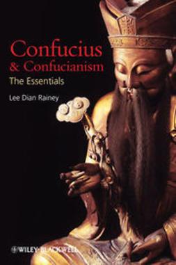 Rainey, Lee Dian - Confucius and Confucianism: The Essentials, e-bok