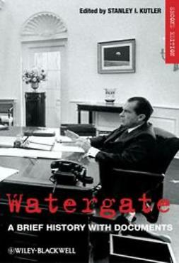 Kutler, Stanley I. - Watergate: A Brief History with Documents, ebook