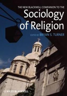 Turner, Bryan S. - The New Blackwell Companion to the Sociology of Religion, ebook