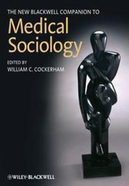Cockerham, William C. - The New Blackwell Companion to Medical Sociology, ebook
