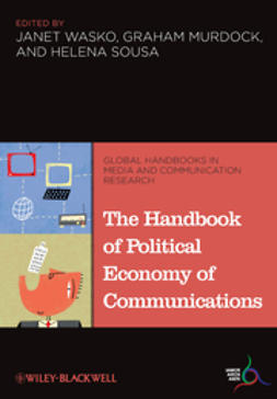 Wasko, Janet - The Handbook of Political Economy of Communications, ebook