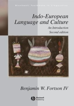 Fortson, Benjamin W. - Indo-European Language and Culture: An Introduction, ebook