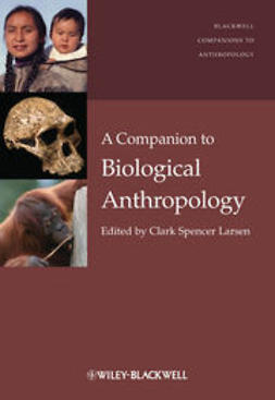 Larsen, Clark Spencer - A Companion to Biological Anthropology, ebook