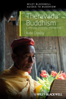Crosby, Kate - Theravada Buddhism: Continuity, Diversity, and Identity, ebook