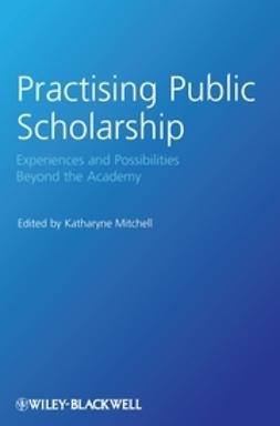 Mitchell, Katharyne - Practising Public Scholarship: Experiences and Possibilities Beyond the Academy, ebook