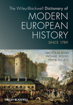 Atkin, Nicholas - The Wiley-Blackwell Dictionary of Modern European History Since 1789, ebook
