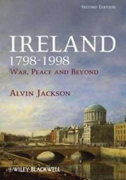 Jackson, Alvin - Ireland 1798-1998: War, Peace and Beyond, ebook