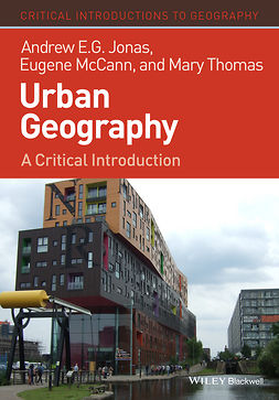 Jonas, Andrew E. G. - Urban Geography: A Critical Introduction, e-bok
