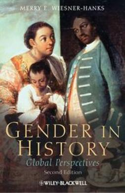 Wiesner-Hanks, Merry E. - Gender in History: Global Perspectives, ebook