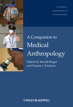 Singer, Merrill - A Companion to Medical Anthropology, ebook