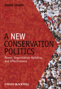 A New Conservation Politics: Power, Organization Building and Effectiveness