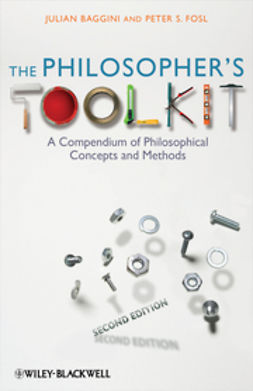 Baggini, Julian - The Philosopher's Toolkit: A Compendium of Philosophical Concepts and Methods, ebook