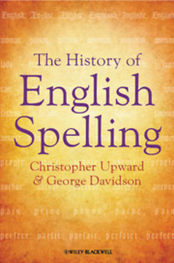 Upward, Christopher - The History of English Spelling, ebook