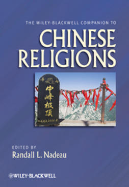 Nadeau, Randall L. - The Wiley-Blackwell Companion to Chinese Religions, e-kirja