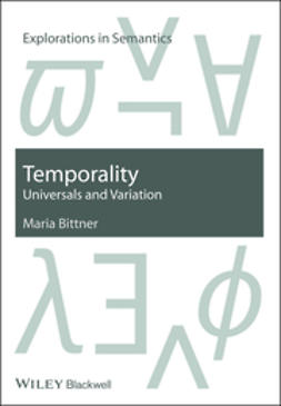 Bittner, Maria - Temporality: Universals and Variation, e-bok