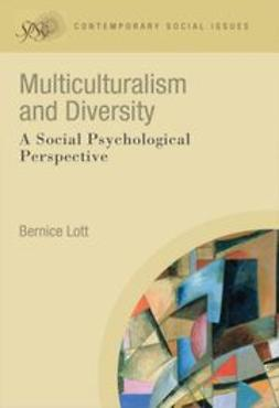 Lott, Bernice - Multiculturalism and Diversity: A Social Psychological Perspective, ebook