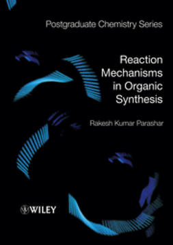 Parashar, Rakesh Kumar - Reaction Mechanisms in Organic Synthesis, e-kirja