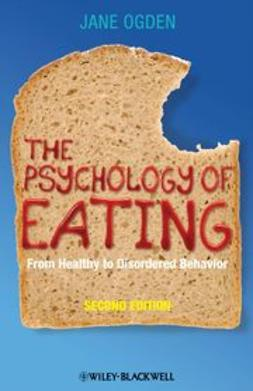 Ogden, Jane - The Psychology of Eating: From Healthy to Disordered Behavior, ebook