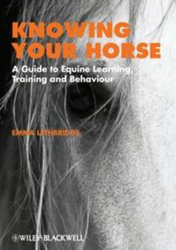 UNKNOWN - Knowing Your Horse: A Guide to Equine Learning, Training and Behaviour, ebook