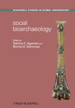 Agarwal, Sabrina C. - Social Bioarchaeology, e-kirja
