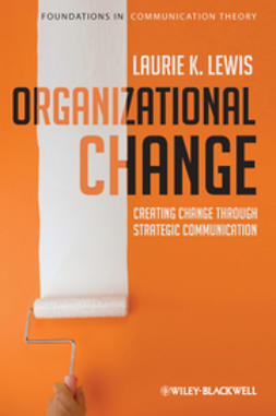 Lewis, Laurie K. - Organizational Change: Creating Change Through Strategic Communication, ebook