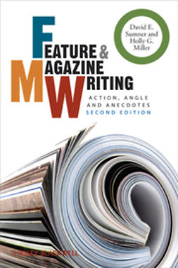Sumner, David E. - Feature and Magazine Writing: Action, Angle and Anecdotes, ebook