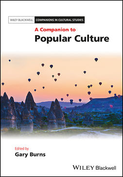 Burns, Gary - A Companion to Popular Culture, ebook