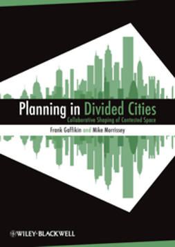 Gaffikin, Frank - Planning in Divided Cities, e-bok