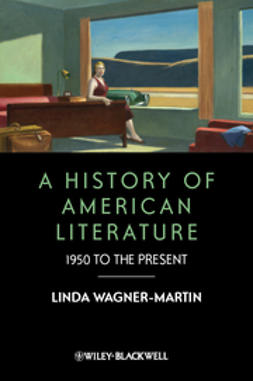 Wagner-Martin, Linda - A History of American Literature: 1950 to the Present, e-bok