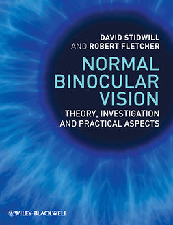 Fletcher, Robert - Normal Binocular Vision: Theory, Investigation and Practical Aspects, ebook