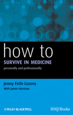 Firth-Cozens, Jenny - How to Survive in Medicine: Personally and Professionally, ebook