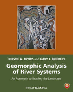 Fryirs, Kirstie - Geomorphic Analysis of River Systems: An Approach to Reading the Landscape, ebook