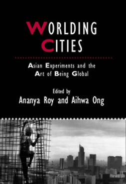 Ong, Aihwa - Worlding Cities: Asian Experiments and the Art of Being Global, e-bok
