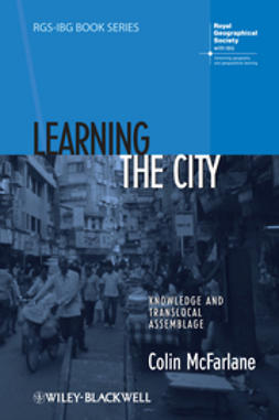 McFarlane, Colin - Learning the City: Knowledge and Translocal Assemblage, ebook