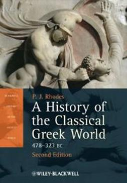 Rhodes, P. J. - A History of the Classical Greek World: 478-323 BC, e-bok