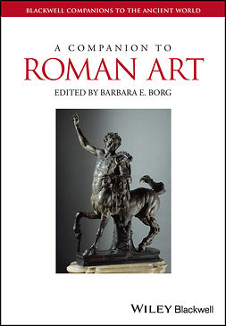 Borg, Barbara E. - A Companion to Roman Art, e-kirja