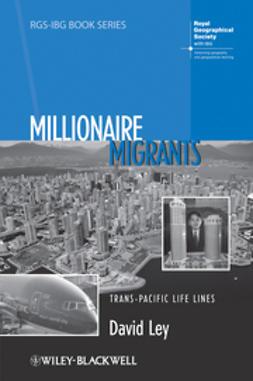 Ley, David - Millionaire Migrants: Trans-Pacific Life Lines, ebook